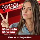 Flor E O Beija-flor (Ao Vivo / The Voice Brasil Kids 2017)/Marcela Morais