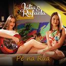 Pé Na Rua/Júlia & Rafaela
