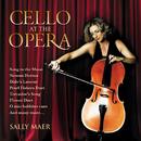 Cello At The Opera/Sally Maer, Tasmanian Symphony Orchestra, Andrew Greene