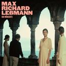 Ich wünschte/Max Richard Leßmann