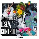 Lose Control/Feel Good Smalls