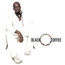 Black Coffee/Black Coffee