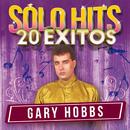 Sólo Hits (20 Éxitos)/Gary Hobbs