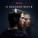 13 Reasons Why (A Netflix Original Series Score)/Eskmo