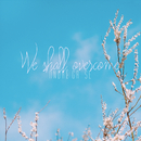 We Shall Overcome/Andrée Grise