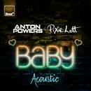 Baby (Acoustic Mix)/Anton Powers, Pixie Lott