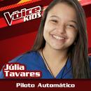 Piloto Automático (Ao Vivo / The Voice Brasil Kids 2017)/Júlia Tavares