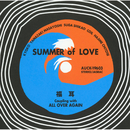 SUMMER of LOVE / ALL OVER AGAIN/福耳