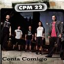 Conta Comigo/CPM 22