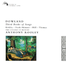 Dowland: Third Booke of Songs/The Consort of Musicke, Anthony Rooley