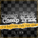 I'm Waiting For The Man (Live)/CHEAP TRICK