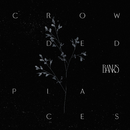 Crowded Places/BANKS