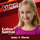 João E Maria (Ao Vivo / The Voice Brasil Kids 2017)/Luiza Gattai
