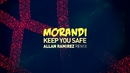 Keep You Safe (Allan Ramirez Remix / Lyric Video)/Morandi