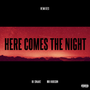 Here Comes The Night (Remixes) (feat. Mr Hudson)/DJ Snake