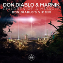 Children Of A Miracle (Don Diablo VIP Mix)/Don Diablo, Marnik