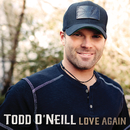 Love Again/Todd O'Neill