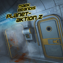 30: Planetaktion Z/Mark Brandis