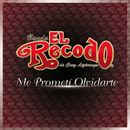 Me Prometí Olvidarte/Banda El Recodo De Cruz Lizárraga