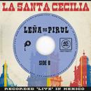 Leña De Pirul (En Vivo Desde La Ciudad De México, 2017)/La Santa Cecilia
