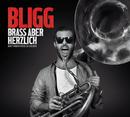 BRASS ABER HERZLICH (BART ABER HERZLICH DELUXE)/Bligg