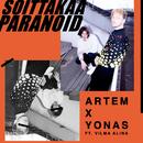 Soittakaa Paranoid (feat. Vilma Alina)/Artem x Yonas