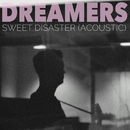 Sweet Disaster (Acoustic)/DREAMERS