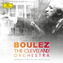Pierre Boulez & The Cleveland Orchestra/The Cleveland Orchestra, Pierre Boulez