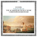Handel: Concerti a due cori/Christopher Hogwood, The Academy of Ancient Music