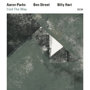 Find The Way/Aaron Parks, Ben Street, Billy Hart