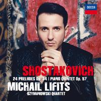 Shostakovich: Preludes Op. 34 & Piano Quintet Op. 57