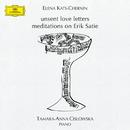 Kats-Chernin: Unsent Love Letters, Meditations On Erik Satie/Tamara-Anna Cislowska