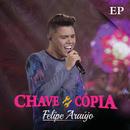 Chave Cópia - EP (Ao Vivo)/Felipe Araújo