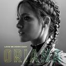 Love Me Down Easy/Oriana