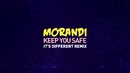 Keep You Safe (it's different Remix / Lyric Video)/Morandi