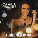 El Niño Más Grande/Camila Fernández