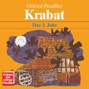 Krabat - Das 3. Jahr/Otfried Preußler