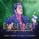 I Don't Want To Call It Goodbye/Engelbert Humperdinck