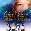 ヴォイセズ・オブ・エンジェルズ/Celtic Woman