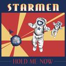 Hold Me Now/Starmen
