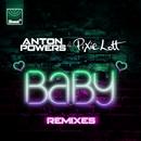Baby (Remixes)/Anton Powers, Pixie Lott