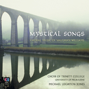 Mystical Songs – Choral Music Of Vaughan Williams/Michael Leighton Jones, Choir Of Trinity College, University Of Melbourne