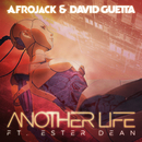Another Life (feat. Ester Dean)/Afrojack, David Guetta