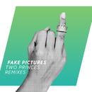 Two Princes (Remixes)/Fake Pictures