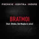 Bratmoi (Remix) (feat. Shtuka, Edo Maajka, Juice)/Frenkie, Kontra, Indigo