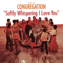 Softly Whispering I Love You/The Mike Curb Congregation