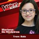 Trem Bala (Ao Vivo / The Voice Brasil Kids 2017)/Mariana de Medeiros