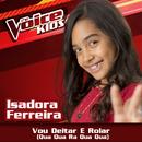 Vou Deitar E Rolar (Qua Qua Ra Qua Qua) (Ao Vivo / The Voice Brasil Kids 2017)/Isadora Ferreira