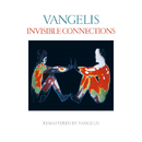 Invisible Connections (Remastered)/Vangelis
