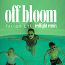 Falcon Eye (Redlight Remix)/Off Bloom